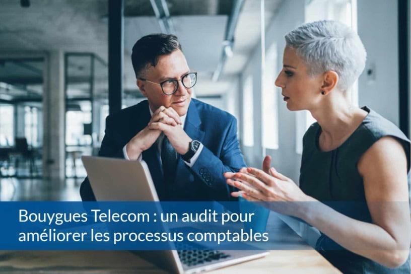 Bouygues Telecom : un audit pour améliorer les processus comptables - ABBD