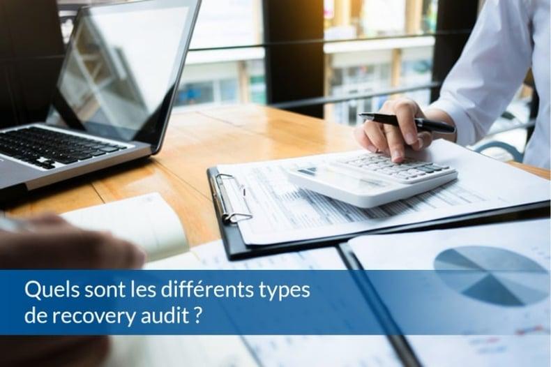 Quels sont les différents types de recovery audit ? - ABBD