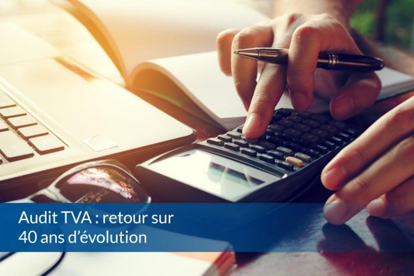 Audit TVA retour sur 40 ans d'évolution
