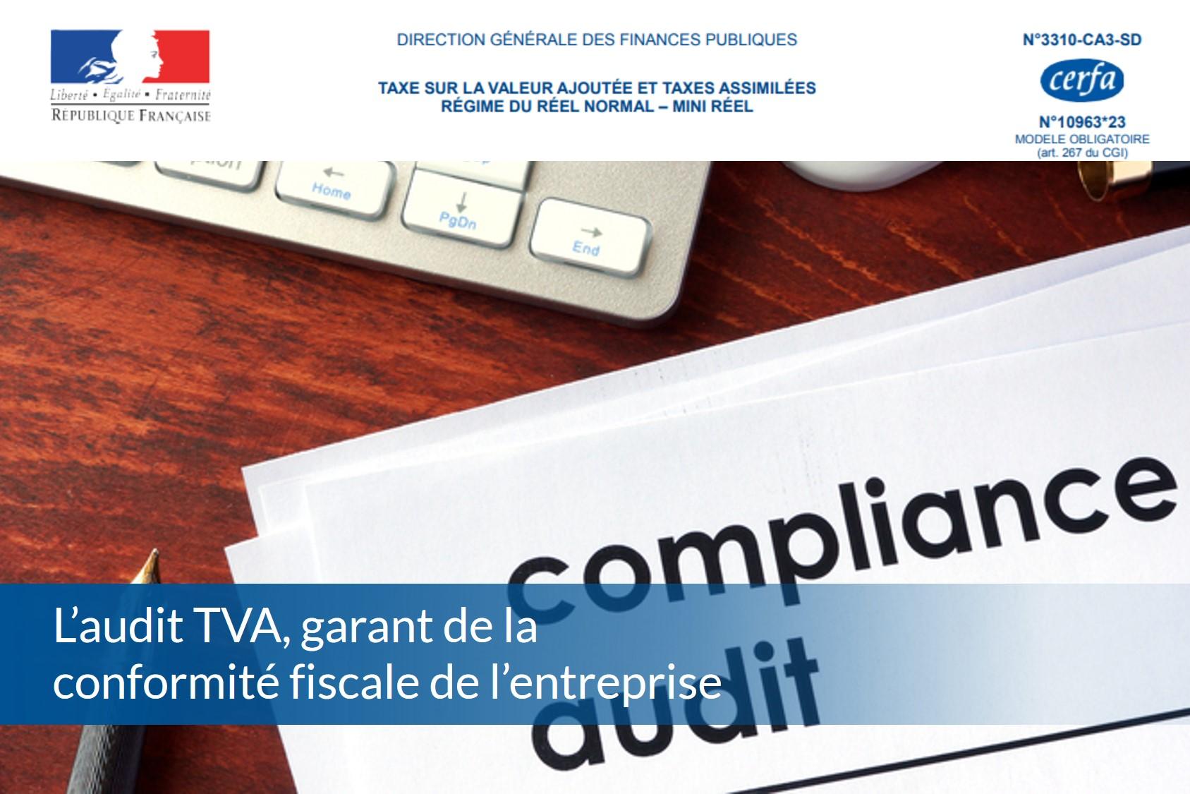L'audit TVA, garant de la conformité fiscale de l'entreprise