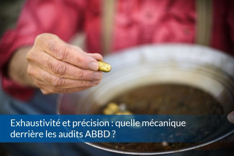 Exhaustivité et précision : quelle mécanique derrière les audits ABBD ?